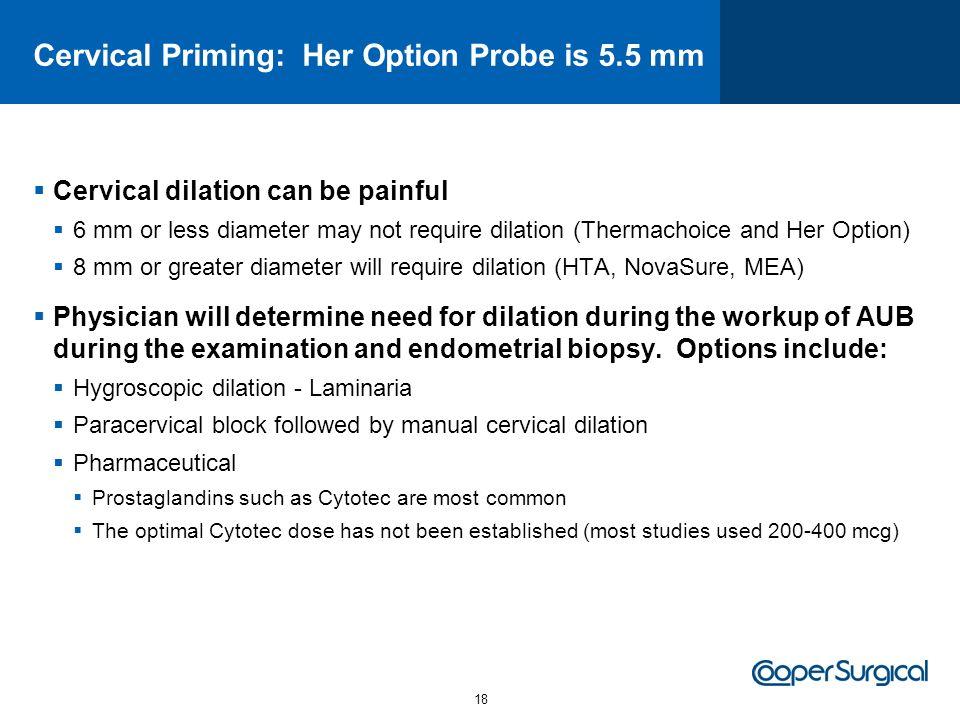 Cervical Priming: Her Option Probe is 5.5 mm
