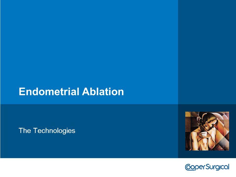 Endometrial Ablation The Technologies