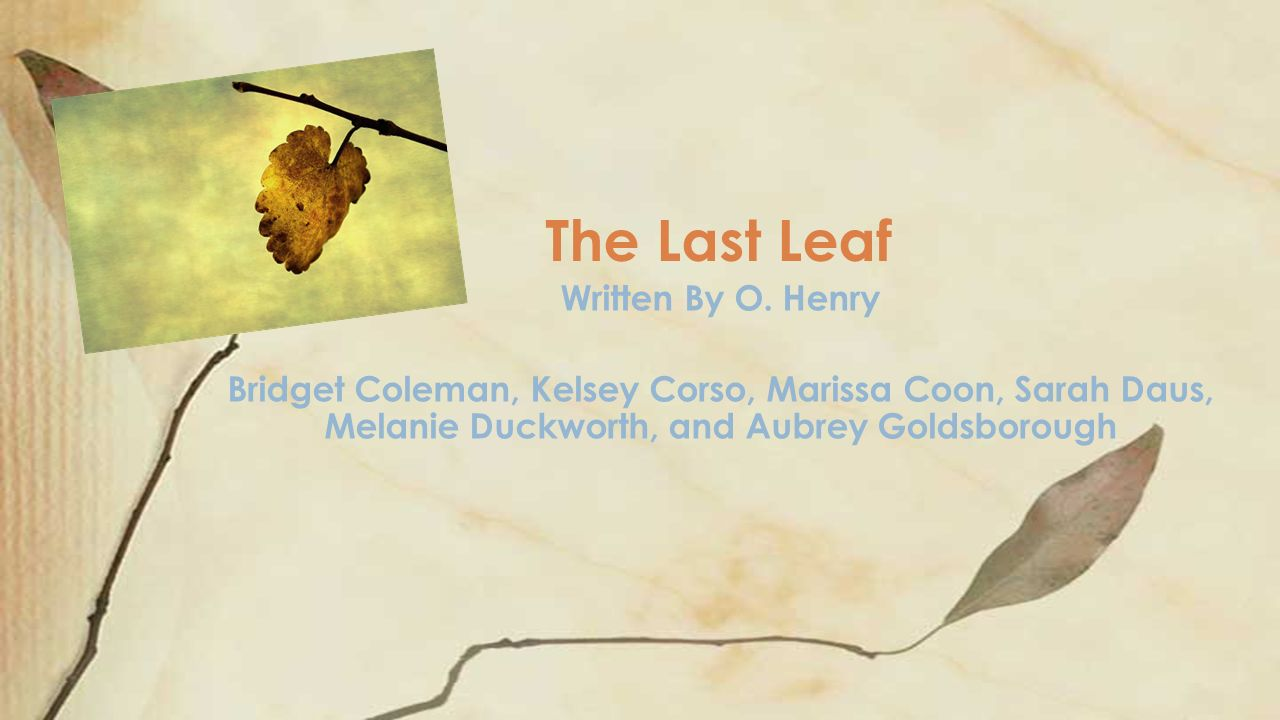 the last leaf written by o henry ppt video online  the last leaf written by o henry