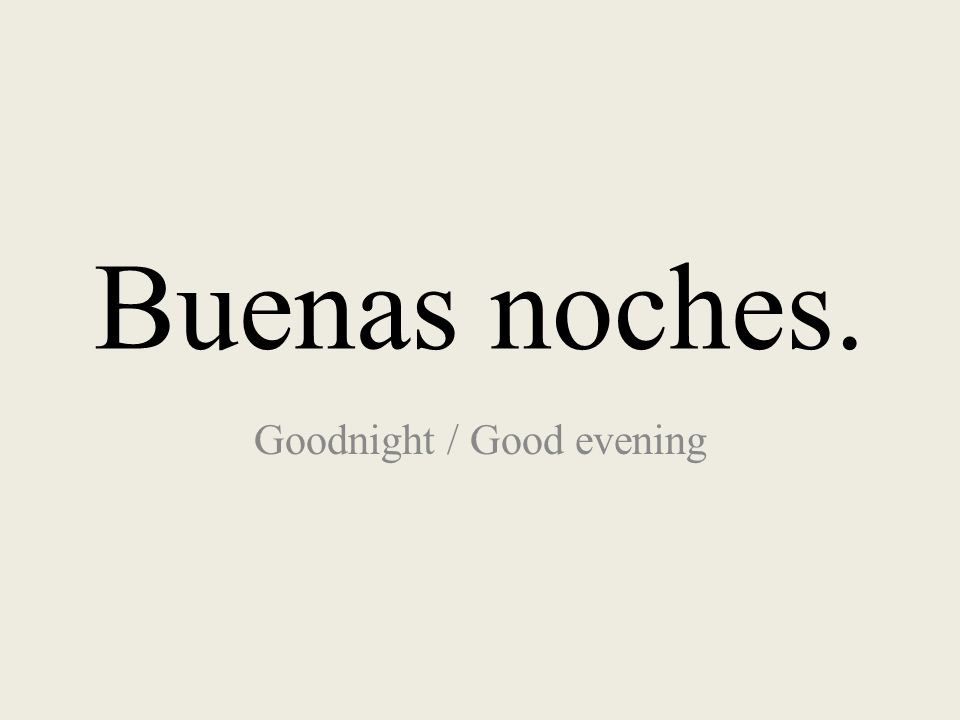 Goodnight / Good evening
