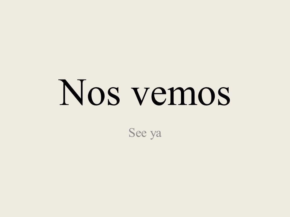 Nos vemos See ya