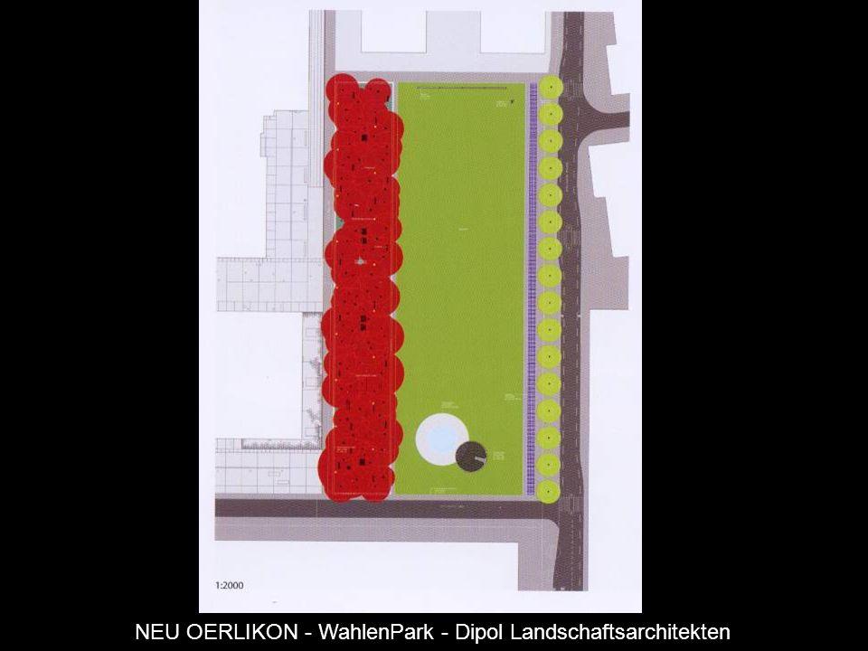 NEU OERLIKON - WahlenPark - Dipol Landschaftsarchitekten