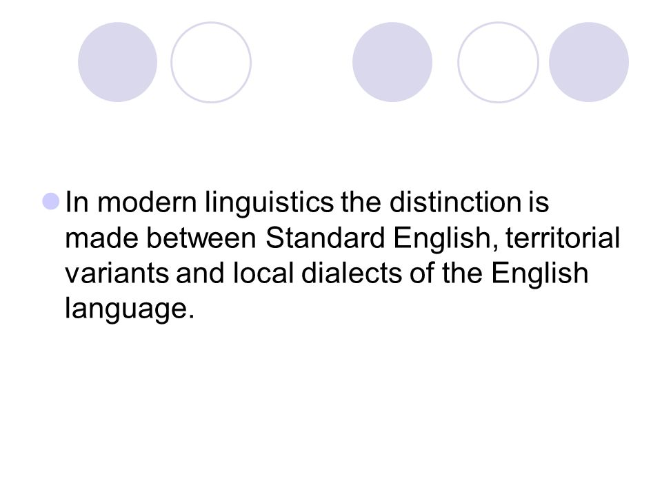 variants and dialects of the english Why a certain variant of the language came to be regarded as the 'standard' and why its variants were demoted to 'dialect standard english.
