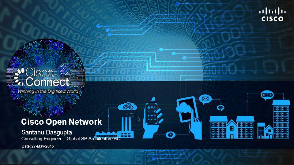Cisco Open Network Santanu Dasgupta - Ppt Video Online Download