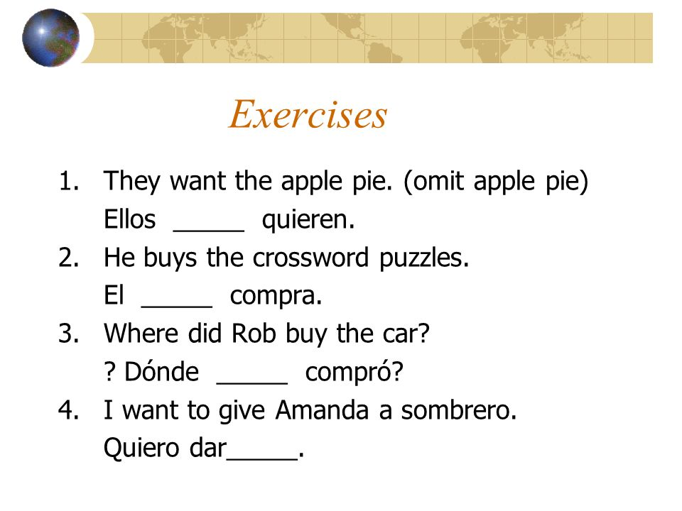 Exercises 1. They want the apple pie. (omit apple pie)