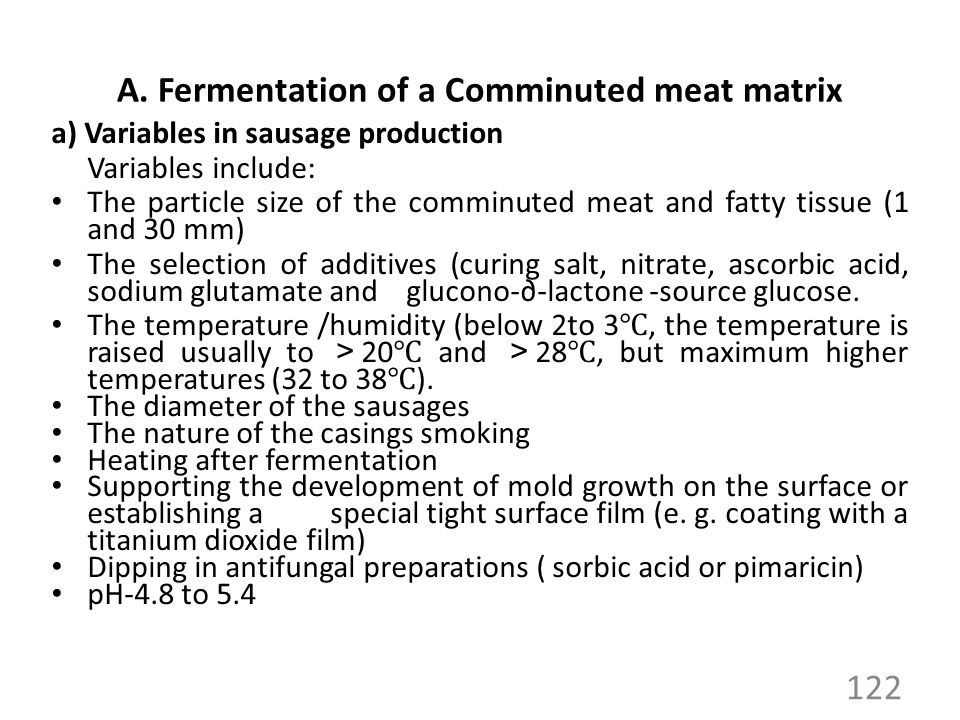 A. Fermentation of a Comminuted meat matrix