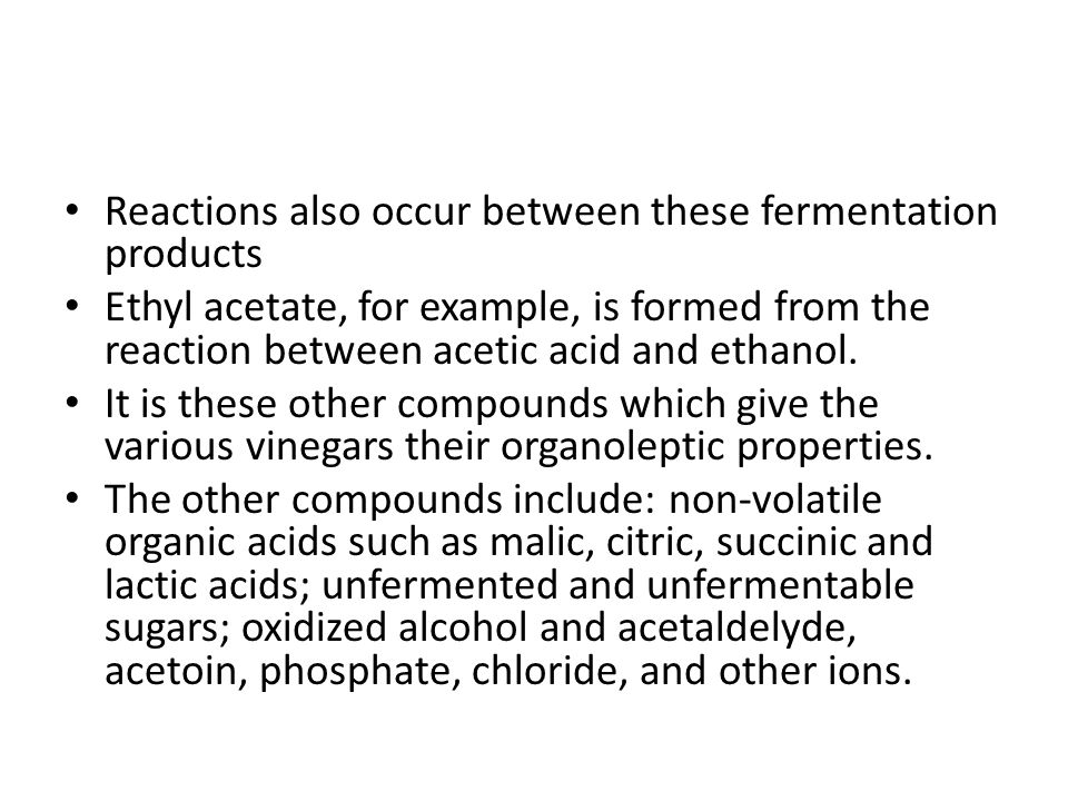 Reactions also occur between these fermentation products