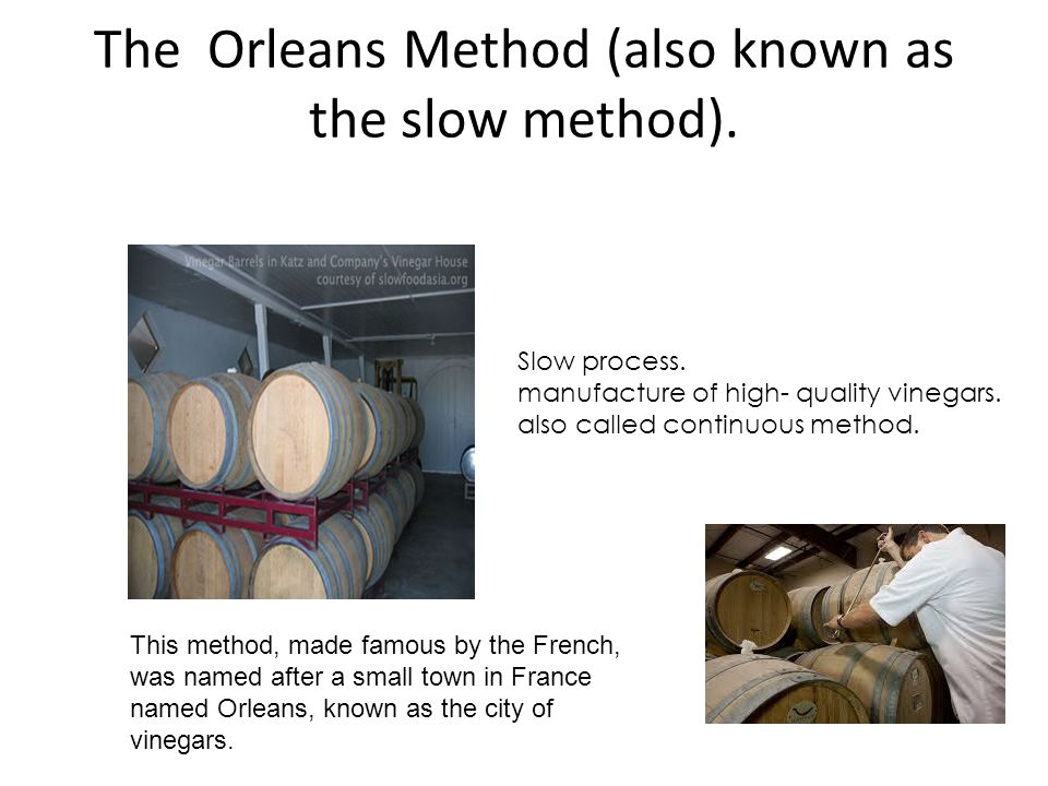 The Orleans Method (also known as the slow method).