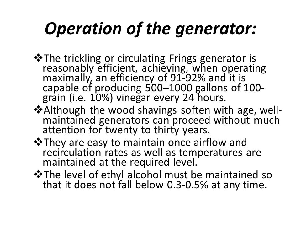 Operation of the generator:
