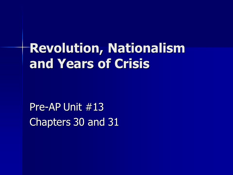 Revolution, Nationalism and Years of Crisis