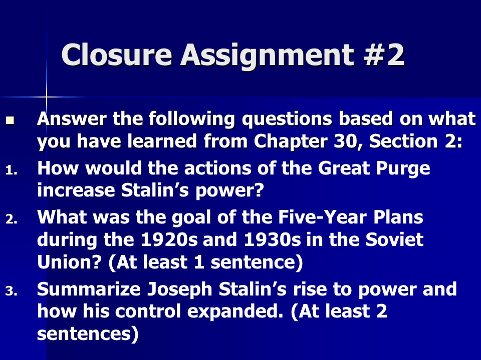 Closure Assignment #2 Answer the following questions based on what you have learned from Chapter 30, Section 2: