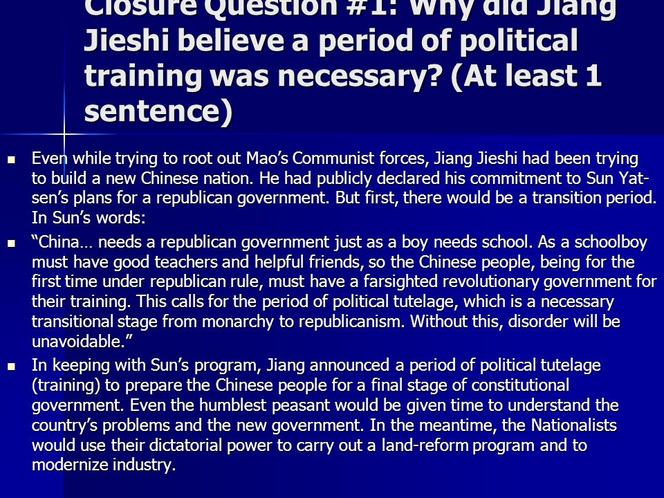 Closure Question #1: Why did Jiang Jieshi believe a period of political training was necessary (At least 1 sentence)