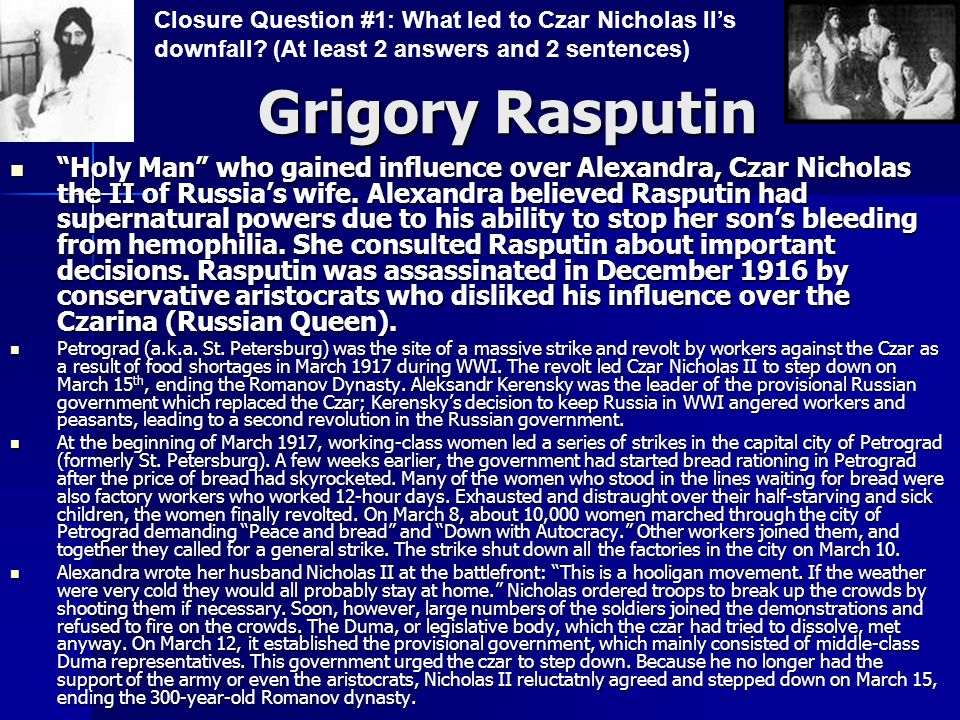 Grigory Rasputin Closure Question #1: What led to Czar Nicholas II's downfall (At least 2 answers and 2 sentences)