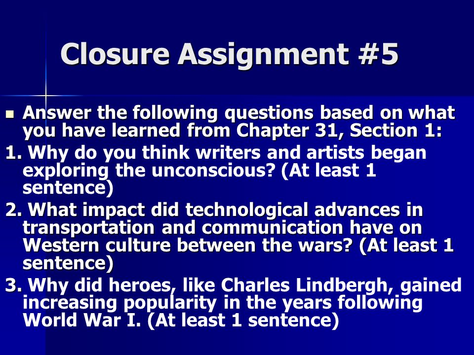 Closure Assignment #5 Answer the following questions based on what you have learned from Chapter 31, Section 1: