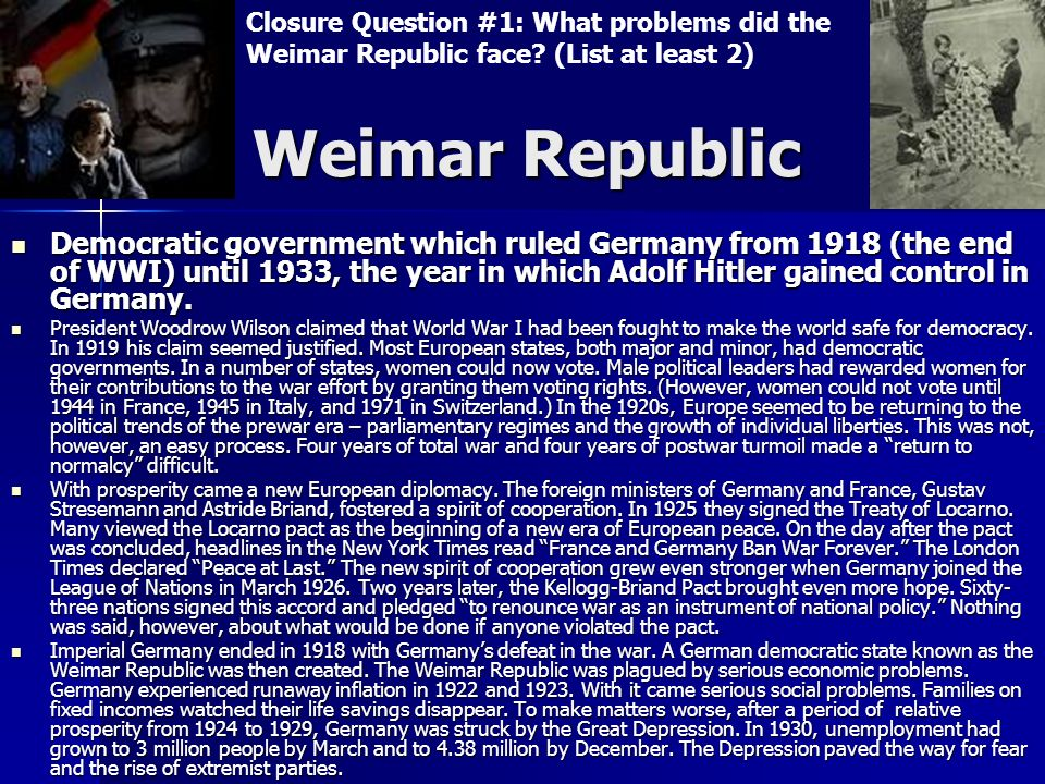 Closure Question #1: What problems did the Weimar Republic face