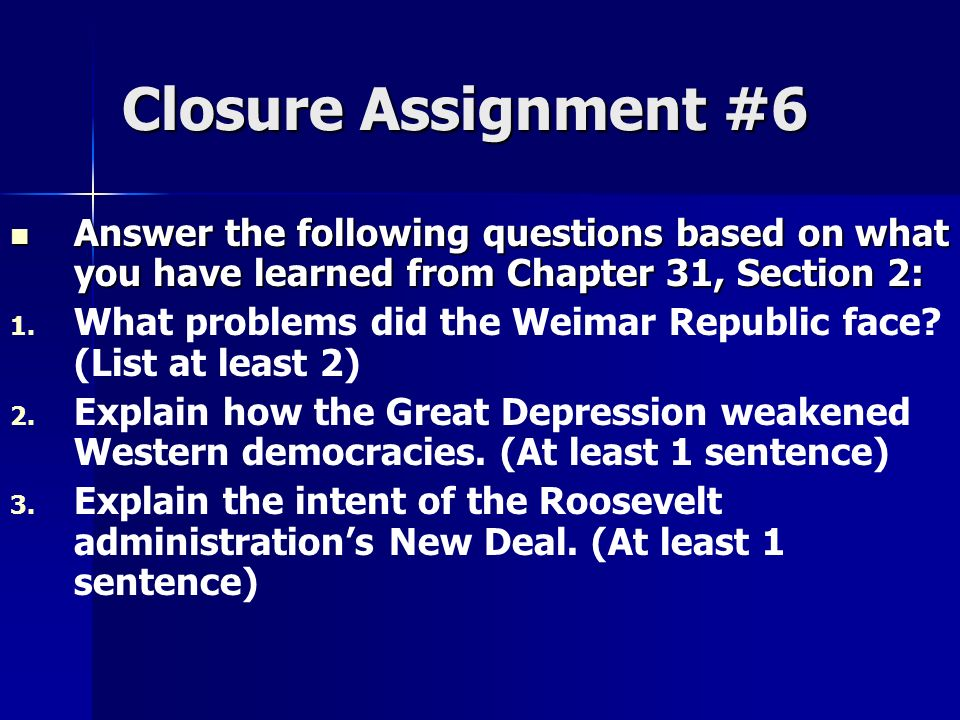 Closure Assignment #6 Answer the following questions based on what you have learned from Chapter 31, Section 2: