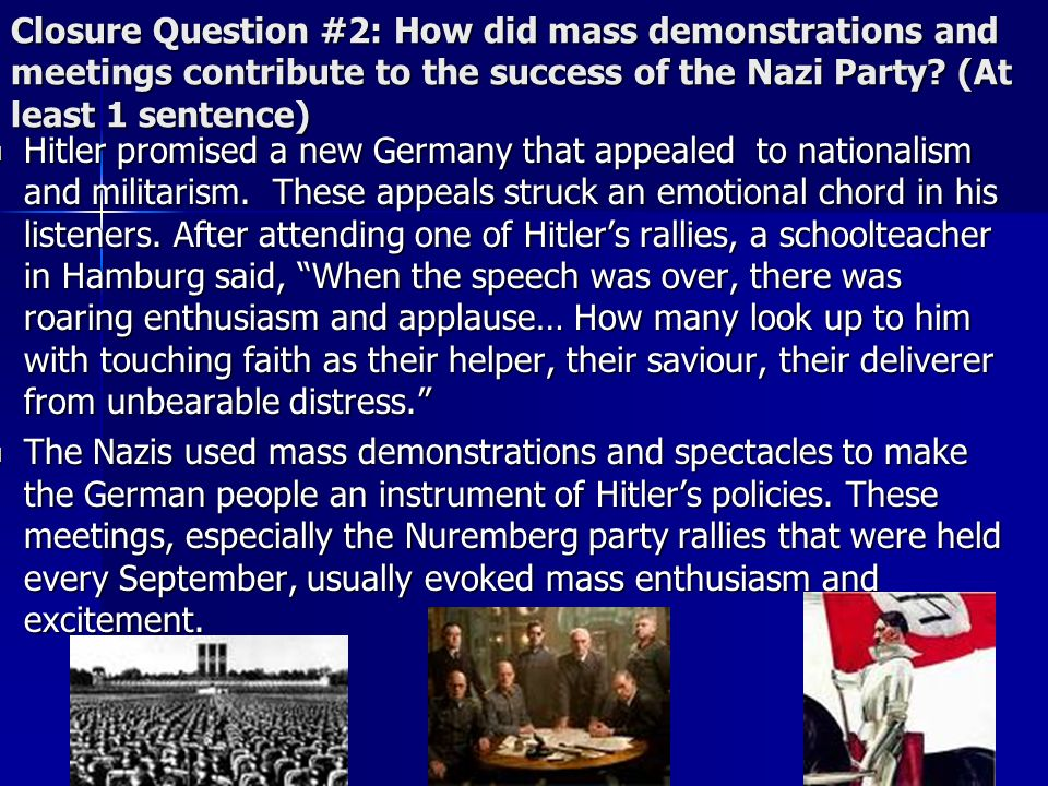 Closure Question #2: How did mass demonstrations and meetings contribute to the success of the Nazi Party (At least 1 sentence)