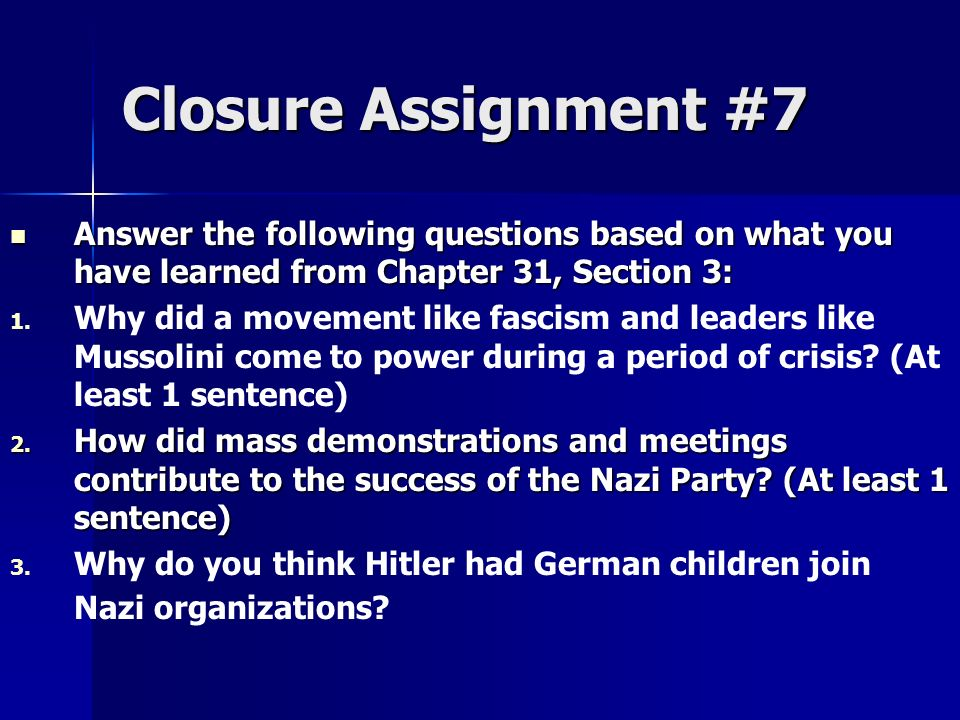Closure Assignment #7 Answer the following questions based on what you have learned from Chapter 31, Section 3: