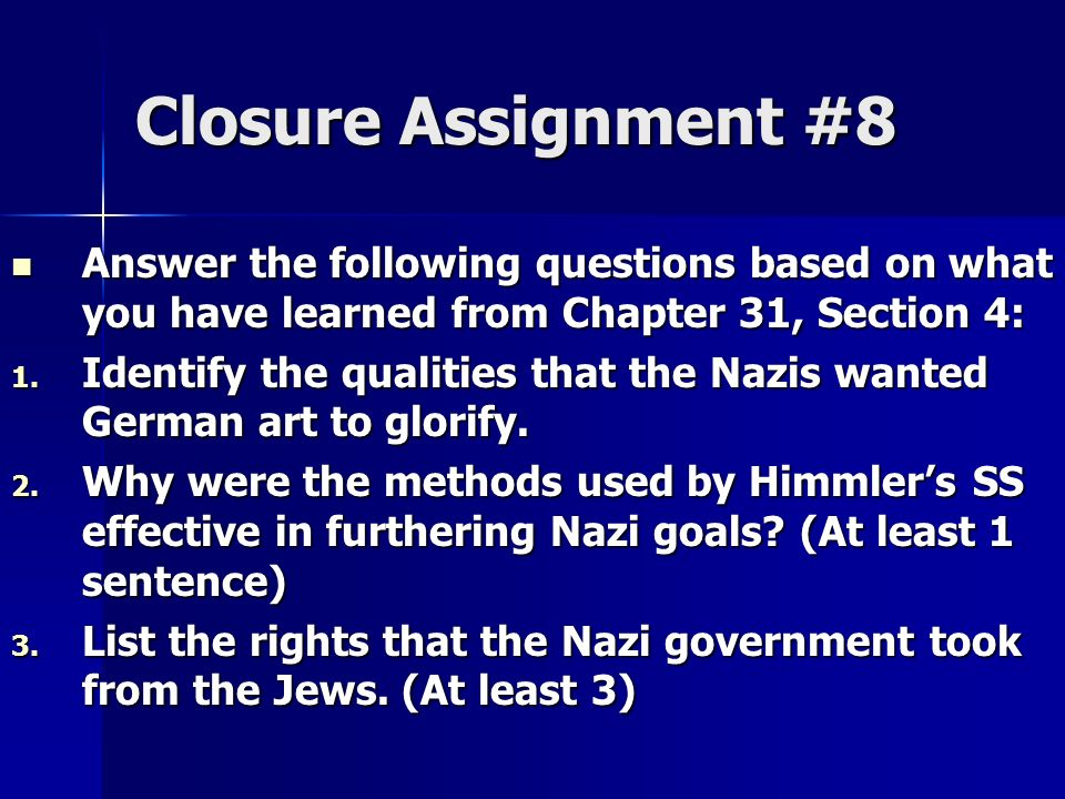 Closure Assignment #8 Answer the following questions based on what you have learned from Chapter 31, Section 4: