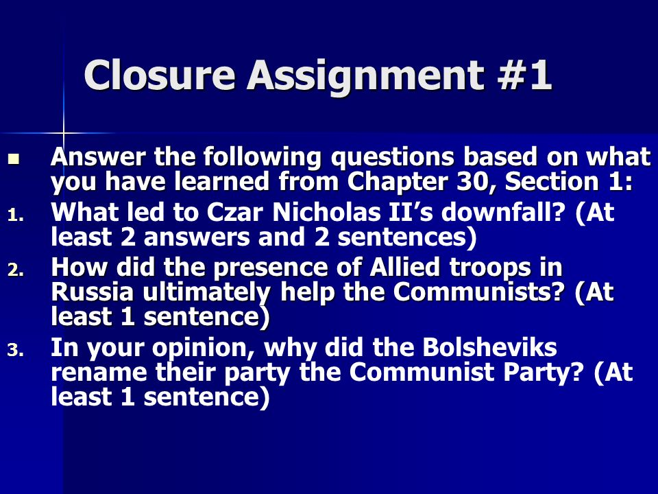 Closure Assignment #1 Answer the following questions based on what you have learned from Chapter 30, Section 1: