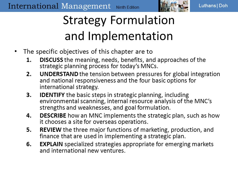 approaches to strategy formulation The strategic planning process is arguably one of the most important topics taught in a management class moreover, the subtopic of strategy formulation is both the most pivotal and the most.