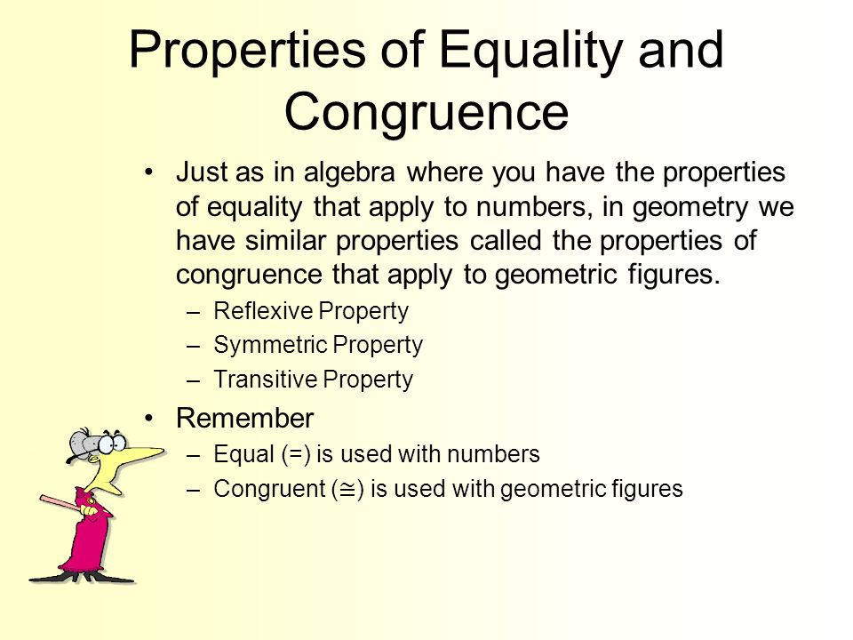 Properties of Equality and Congruence - ppt download