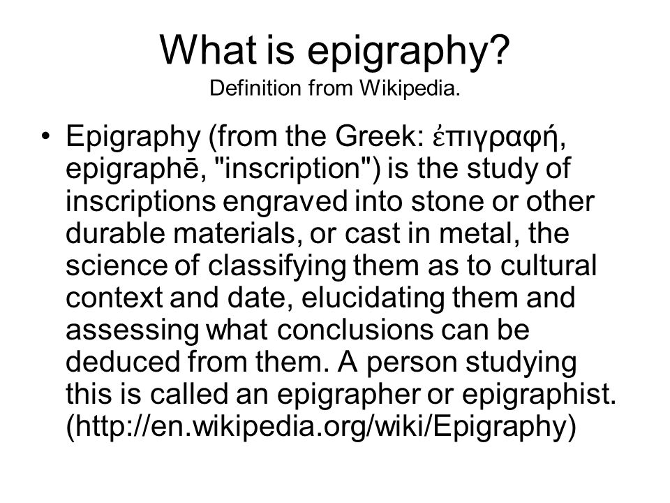 What is epigraphy Definition from Wikipedia.