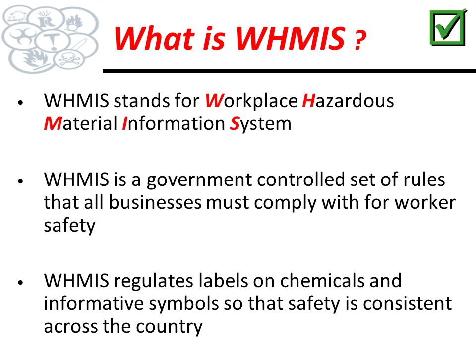 workplace hazardous material information system Or log in to access your purchased courses we proudly offer workplace approved workplace hazardous material information system (whmis) training as an on-line course.