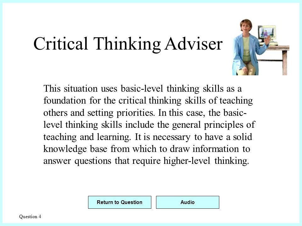 career skills critical thinking questions Definition of critical thinking skills, why employers value them, and a list of the top critical thinking skills and keywords, with examples.