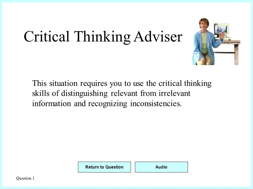 strategies for teaching the critical thinking abilities in nursing 15 strategies to promote critical thinking and active learning connie j rowles, dsn, rn nursing faculty spend a considerable amount of their time planning experiences to facilitate student learning.