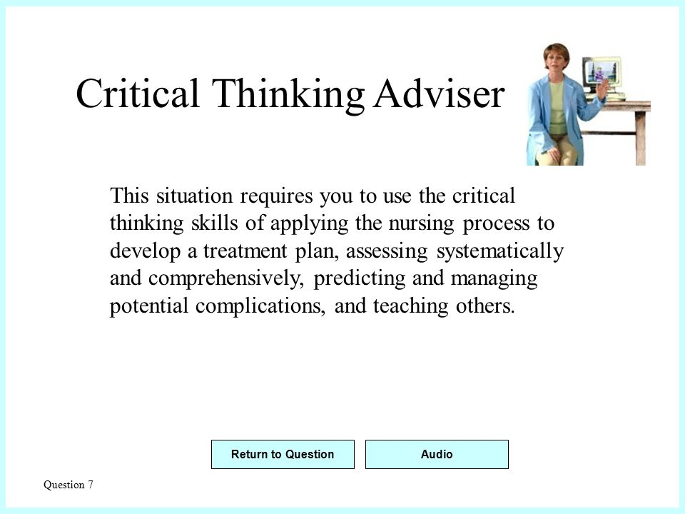 questions to fire up our critical thinking skills One of the goals of the course is to have the readers further develop their critical thinking skills critical thinking questions of 18 up to a second order.