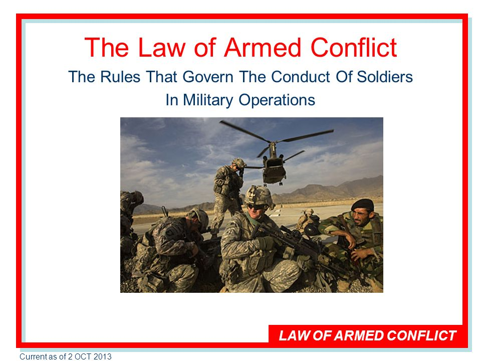 an analysis of the war laws the rules governing the conduct of armed conflict International armed conflicts: a situation where there is resort to armed force between two or more states, regardless of the reason or the intensity of the conflict non-international armed conflict: a protracted armed confrontation occurring between governmental armed forces and the forces of one or more armed groups, or between.