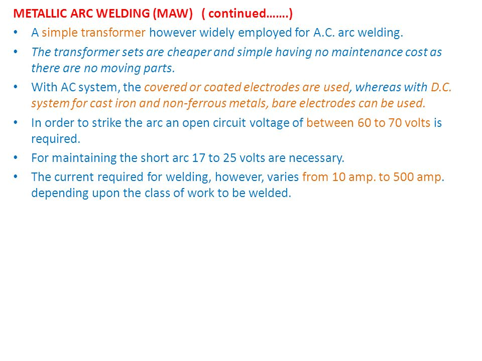 METALLIC ARC WELDING (MAW) ( continued…….)