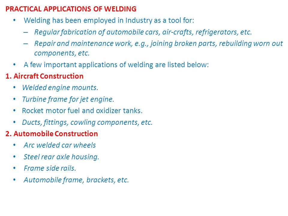 PRACTICAL APPLICATIONS OF WELDING