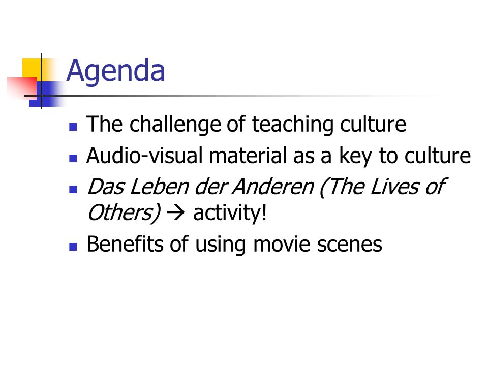 Agenda The challenge of teaching culture