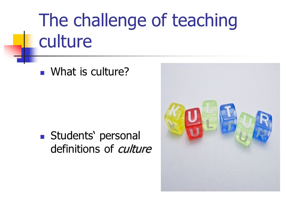 The challenge of teaching culture