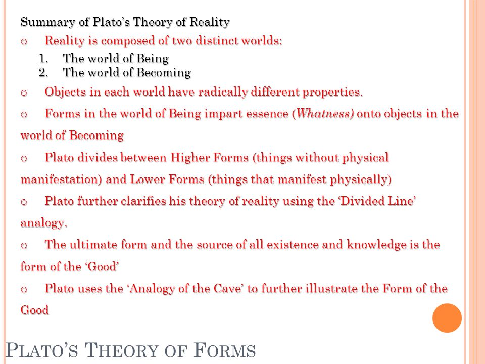 plato form of the good Thus, the theory of forms is central to plato's philosophy once again: the highest goal in all of education, plato believed, is knowledge of the good.