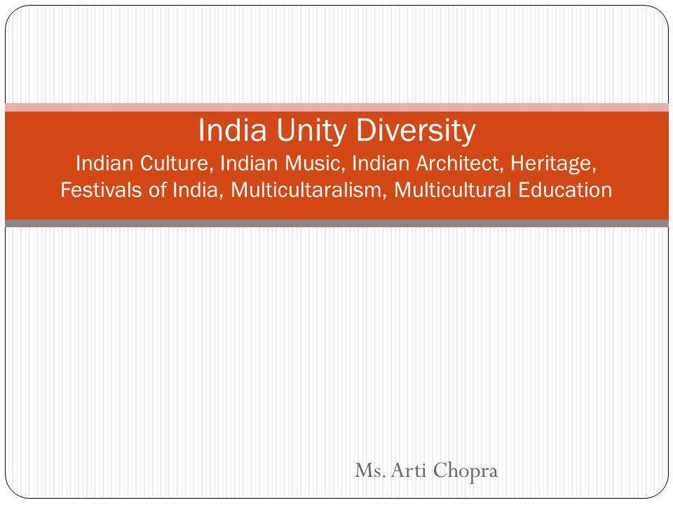 India Unity Diversity Indian Culture, Indian Music, Indian Architect, Heritage, Festivals of India, Multicultaralism, Multicultural Education