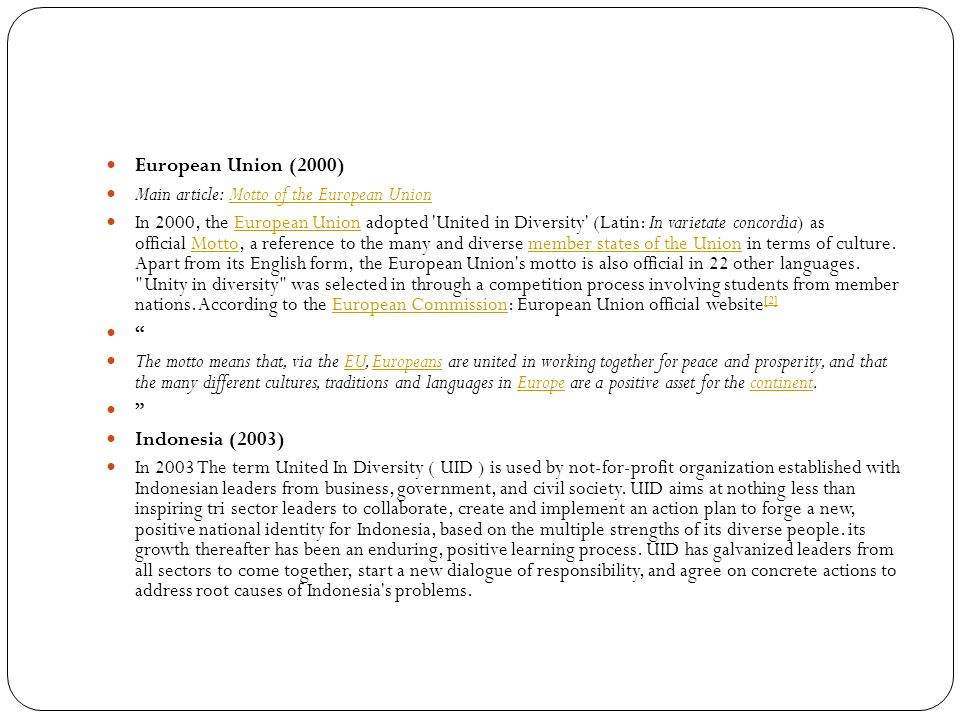 European Union (2000) Main article: Motto of the European Union.