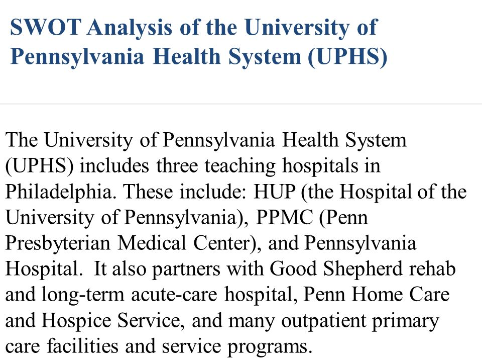 SWOT Analysis of the University of Pennsylvania Health System (UPHS)