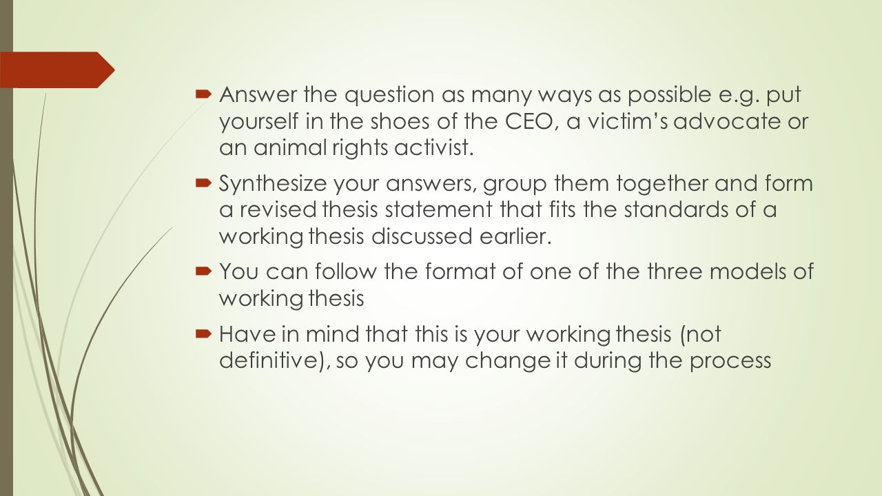 forming a working thesis How do i form a thesis statement for a literary analysis essay a working thesis is your first stab at formulating the central idea you want to argue in your essay.