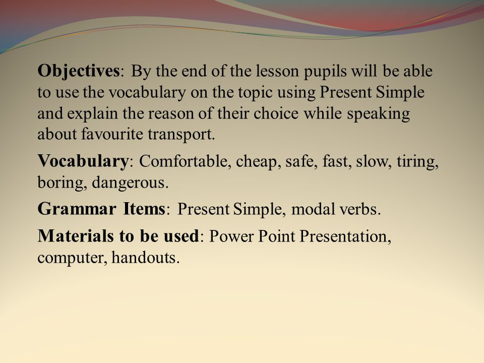 topic travelling microtopic my favourite kind of transport 2 objectives