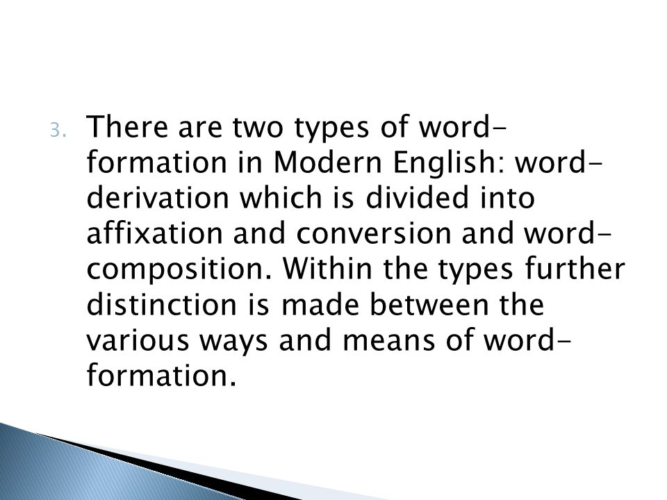 various types and ways of forming words essay Various types and ways of forming words the available linguistic literature on the subject cites various types and ways of forming words earlier books, articles.