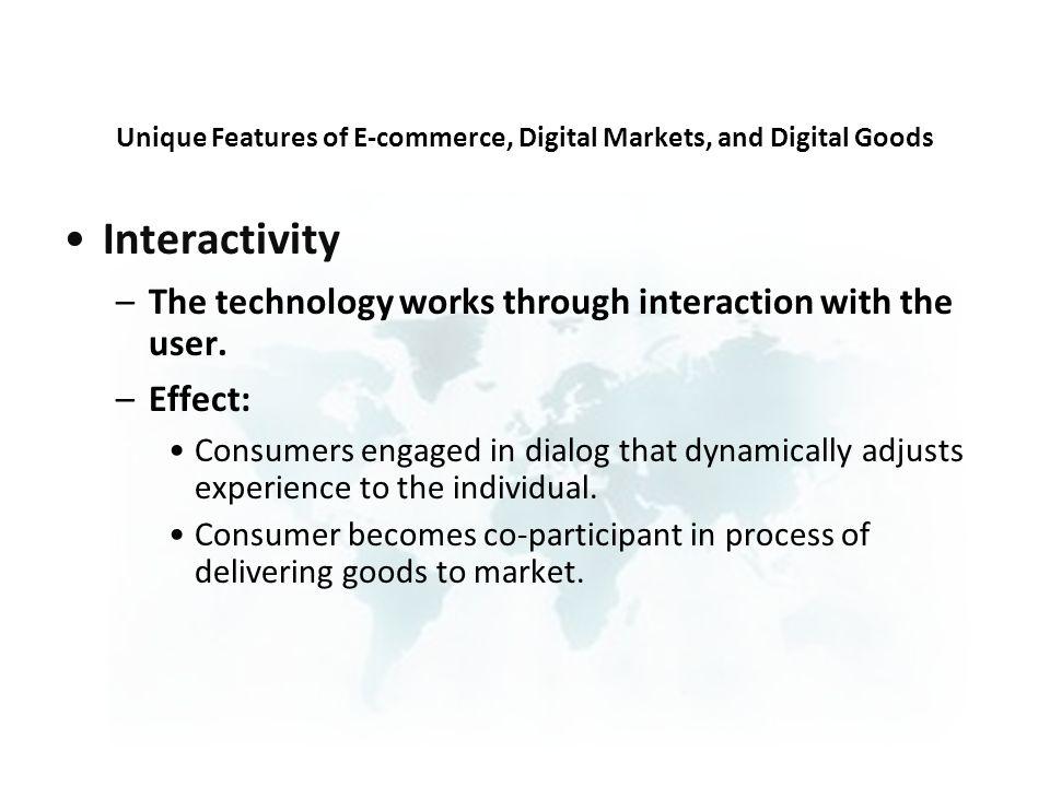 Unique Features of E-commerce, Digital Markets, and Digital Goods