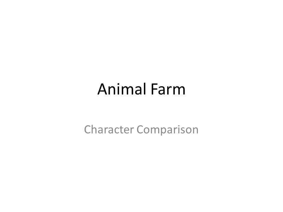Animal Farm Character Comparison Ppt Video Online Download