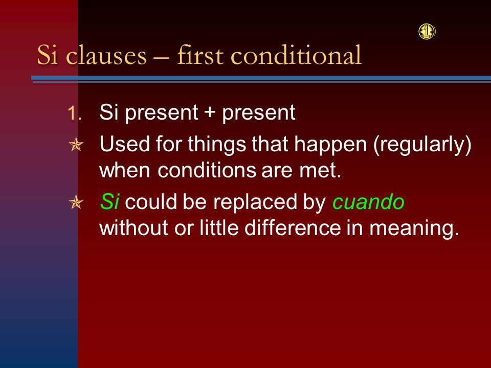 Si clauses – first conditional
