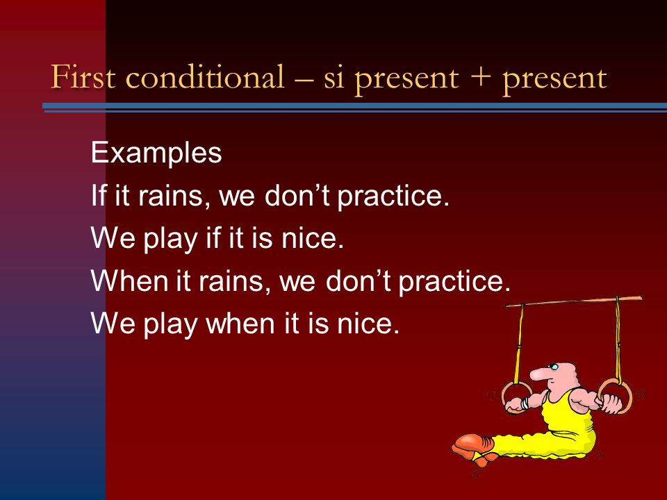 First conditional – si present + present