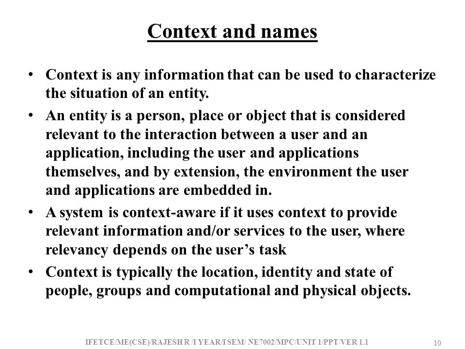 Context and names Context is any information that can be used to characterize the situation of an entity.