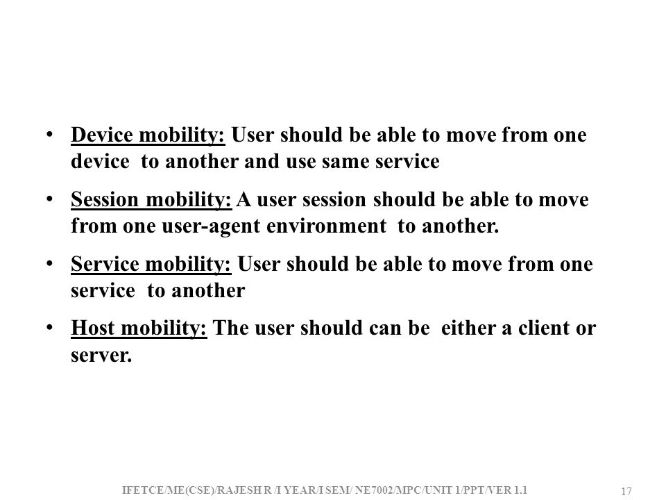 Host mobility: The user should can be either a client or server.