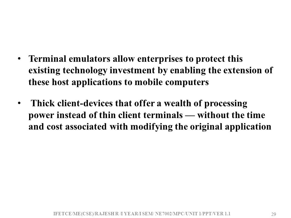 Terminal emulators allow enterprises to protect this existing technology investment by enabling the extension of these host applications to mobile computers